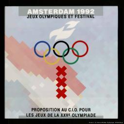 Amsterdam 1992 : Jeux Olympiques et festival : proposition au C.I.O. pour les Jeux de la XXVe Olympiade / prod.: Fondation Jeux Olympiques Amsterdam 1992  | Hanselaar, Elena