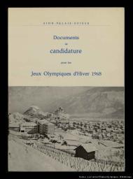 Documents de candidature pour les Jeux Olympiques d'hiver 1968 : Sion-Valais-Suisse |