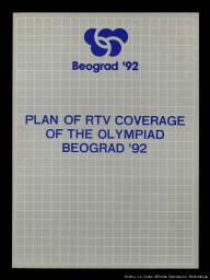 Plan of RTV coverage of the Olympiad Beograd '92 / by the Commission for Radio and Television of the Preparatory Board for the organization of the Olympiad Belgrade '92 | Comité préparatoire pour l'organisation des Jeux olympiques à Belgrade en 1992. Commission pour la radio et la télévision