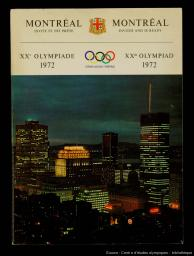 Montréal invite et est prête : XXe Olympiade 1972 = Montreal invites and is ready : XXth Olympiad 1972 |