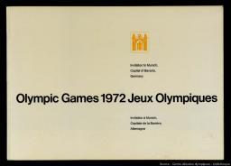 Olympic Games 1972 : invitation to Munich, capital of Bavaria, Germany = Jeux Olympiques 1972 : invitation à Munich, capitale de la Bavière, Allemagne |