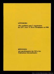 Göteborg ville candidate pour l'organisation des XVI. Jeux d'hiver Olympiques en 1984 : réponses aux questionnaires du CIO et les Fédérations internationales |