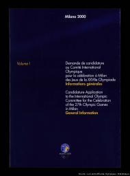 Demande de candidature au Comité International Olympique pour la célébration à Milan des Jeux de la XXVIIème Olympiade = Candidature application to the International Olympic Committee for the celebration of the 27th Olympic Games in Milan / Comité Promoteur Olympiade Milano 2000 | Comité Promoteur Olympiade Milano 2000