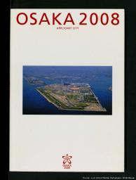 Osaka 2008 applicant city / Osaka 2008 Olympic Bid Committee | Comité de Candidature d'Osaka 2008