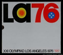 LA 76 : XXI Olympiad Los Angeles 1976 / Los Angeles 1976 Olympic Committee   Los Angeles 1976 Olympic Committee