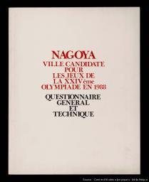 Nagoya : ville candidate pour les Jeux de la XXIVème Olympiade en 1988 : questionnaire général et technique / [Japanese Olympic Committee] | Japanese Olympic Committee