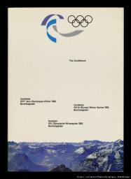 The candidature : candidate XVIes Jeux Olympiques d'hiver 1992 Berchtesgaden = candidate XVIth Olympic Winter Games 1992 Berchtesgaden = Kandidat XVI. Olympische Winterspiele 1992 Berchtesgaden / [Bewerbungs-Komitee] | Bewerbungs-Komitee Berchtesgaden