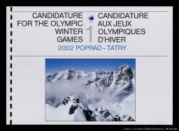 Poprad-Tatry 2002 : candidature for the Olympic Winter Games = candidature aux Jeux Olympiques d'hiver / Comité de candidature Poprad-Tatry 2002 | Comité de candidature Poprad-Tatry 2002