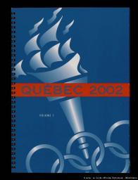 Québec 2002 : dossier de candidature à l'organisation des XIXes Jeux Olympiques d'hiver 2002 = candidature file to host the XIX Olympic Winter Games 2002 / Société des Jeux d'hiver de Québec 2002 | Société des Jeux d'hiver de Québec 2002
