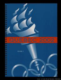 Québec 2002 : dossier de candidature à l'organisation des XIXes Jeux Olympiques d'hiver 2002 = candidature file to host the XIX Olympic Winter Games 2002 / Société des Jeux d'hiver de Québec 2002   Société des Jeux d'hiver de Québec 2002