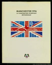 Manchester 1996 : la candidature Olympique britannique / Comité de Candidature Olympique de Manchester | Manchester Olympic Bid Committee