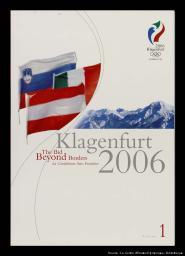 Klagenfurt 2006 : the bid beyond borders = la candidature sans frontières / Klagenfurt 2006 Olympic Bid Committee | Comité de candidature Klagenfurt 2006