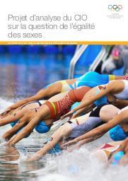 Projet d'analyse du CIO sur la question de l'égalité des sexes : rapport du CIO sur la question de l'égalité des sexes / Comité International Olympique | Comité international olympique