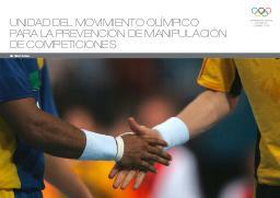 Unidad del Movimiento olímpico para la prevención de manipulación de competiciones : estrategia / Comtié Olímpico Internacional   International Olympic Committee