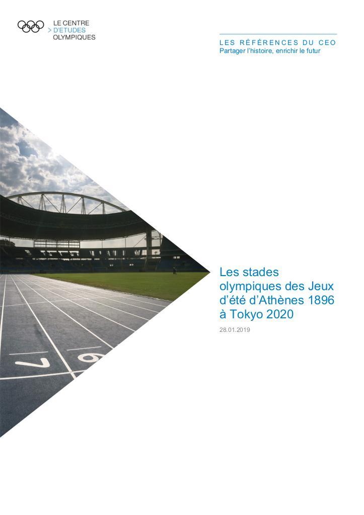 Les stades Olympiques des Jeux d'été d'Athènes 1896 à Tokyo 2020 / Le Centre d'Etudes Olympiques | The Olympic Studies Centre