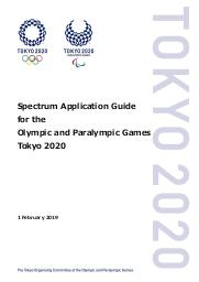 Spectrum application guide for the Olympic and Paralympic Games Tokyo 2020 / The Tokyo Organising Committee of the Olympic and Paralympic Games | Summer Olympic Games. Organizing Committee. 32, 2020, Tokyo