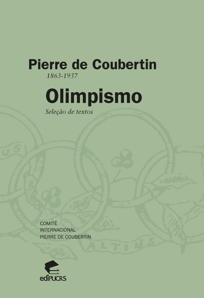 Olimpismo : seleção de textos / Pierre de Coubertin | Coubertin, Pierre de