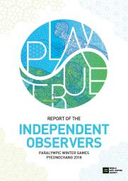 Report of the independent observers : Paralympic Winter Games PyeongChang 2018 / World Anti-Doping Agency   Agence mondiale antidopage