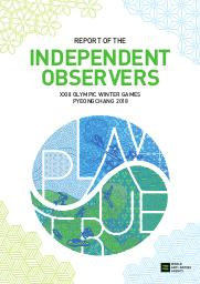 Report of the independent observers : XXIII Olympic Winter Games PyeongChang 2018 / World Anti-Doping Agency | Agence mondiale antidopage