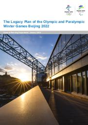 The legacy plan of the Olympic and Paralympic Winter Games Beijing 2022 / Beijing Organising Committee for the 2022 Olympic and Paralympic Winter Games | Olympic Winter Games. Organizing Committee. 24, Beijing, 2022