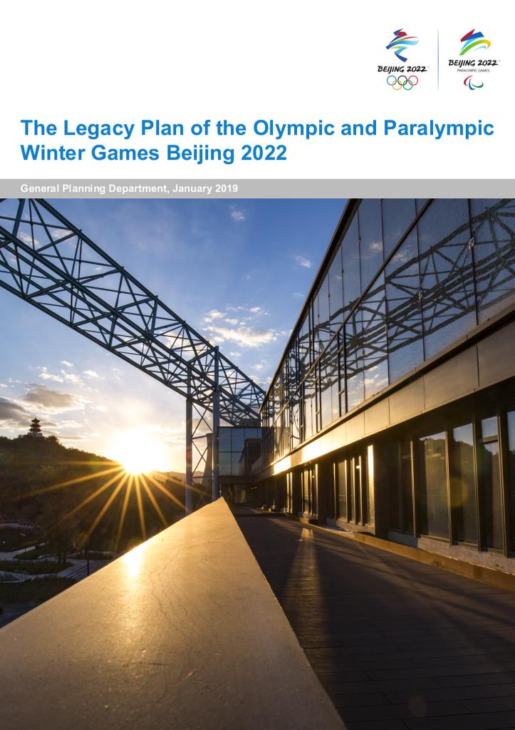 The legacy plan of the Olympic and Paralympic Winter Games Beijing 2022 / Beijing Organising Committee for the 2022 Olympic and Paralympic Winter Games | Jeux Olympiques d'hiver. Comité d'organisation. 24, Beijing, 2022