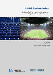 World stadium index : stadiums built for major sporting events : bright future or future burden ? / by Jens Alm | Alm, Jens