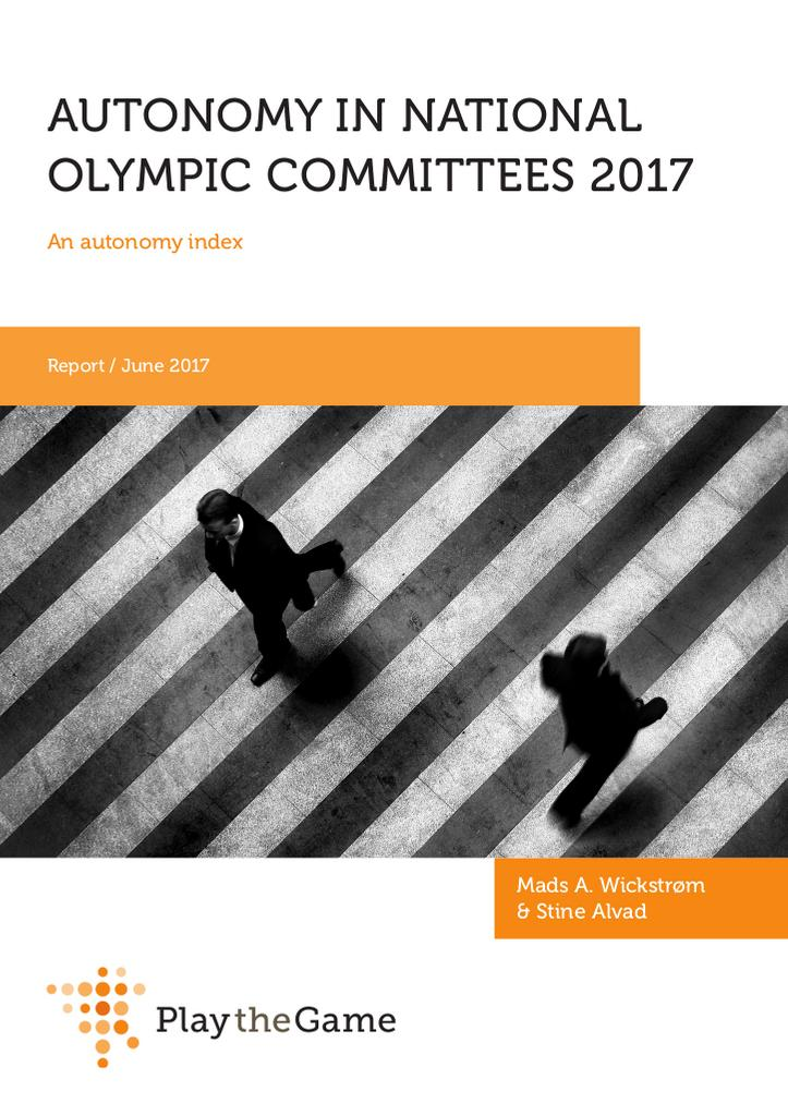 Autonomy in National Olympic Committees : an autonomy index / Stine Alvad and Mads Wickstrøm | Alvad, Stine