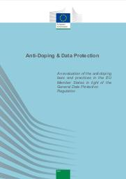 Anti-doping & data protection : an evaluation of the anti-doping laws and practices in the EU member states in light of the general data protection regulation / Bart van der Sloot... [et al.] | Sloot, Bart van der