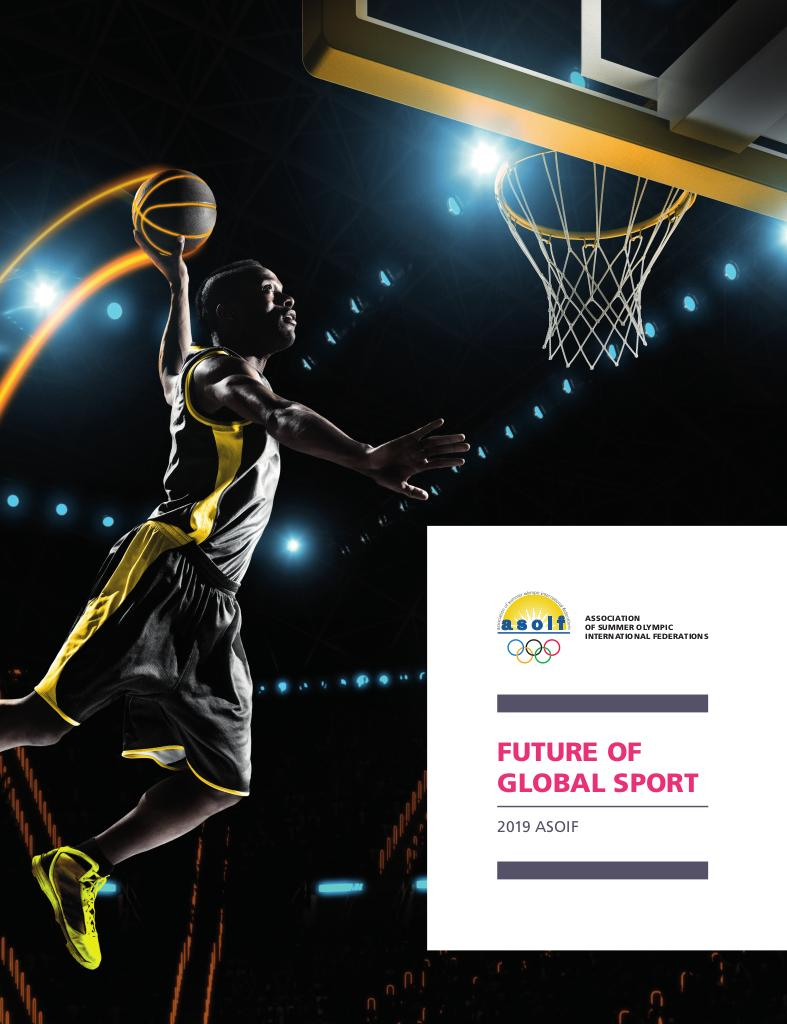 Future of global sport : 2019 / Association of Summer Olympic International Federations | Association of Summer Olympic International Federations