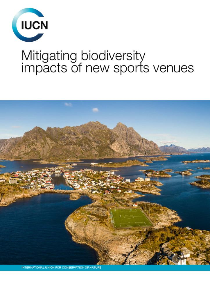 Mitigating biodiversity impacts of new sports venues / International Union for Conservation of Nature | International Union for Conservation of Nature