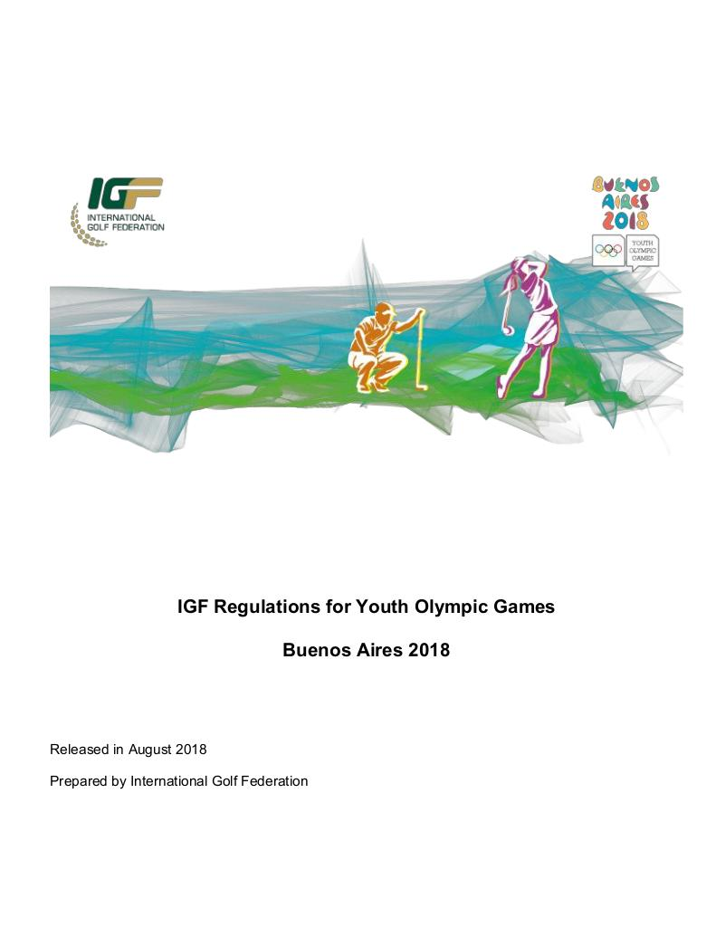 IGF regulations for Youth Olympic Games : Buenos AIres 2018 / prep. by International Golf Federation | International Golf Federation