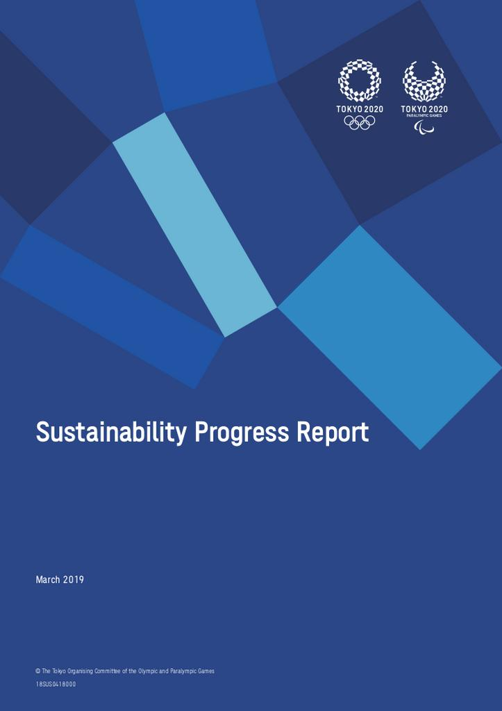 Sustainability progress report : Tokyo 2020 / The Tokyo Organising Committee of the Olympic and Paralympic Games | Summer Olympic Games. Organizing Committee. 32, 2020, Tokyo
