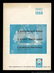 Xes Jeux Olympiques d'hiver : résultats officiels = X. Olympic Winter Games : official results = X. Olympische Winterspiele : offizielle Ergebnisse / Comité d'organisation des Xes Jeux Olympiques d'hiver, Grenoble 1968 | Olympic Winter Games. Organizing Committee. 10, 1968, Grenoble