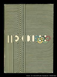 Mexico 68 : résultats finaux des Jeux de la XIX Olympiade = = Mexico 68 : final results of Games of the XIX Olympiad = Mexico 68 : resultados finales de los Juegos de la XIX Olímpiada / [Comité organisateur des Jeux de la XIX olympiade] | Jeux olympiques d'été. Comité d'organisation. 19, 1968, Mexico