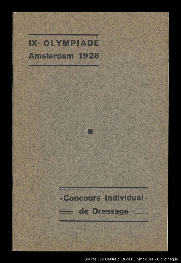 Sports équestres : concours individuel de dressage : IXe Olympiade Amsterdam 1928 / [Comité d'organisation des Jeux Olympiques d'été d'Amsterdam 1928] | Summer Olympic Games. Organizing Committee. 9, 1928, Amsterdam