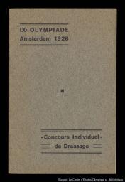 Sports équestres : concours individuel de dressage : IXe Olympiade Amsterdam 1928 / [Comité d'organisation des Jeux Olympiques d'été d'Amsterdam 1928]   Summer Olympic Games. Organizing Committee. 9, 1928, Amsterdam