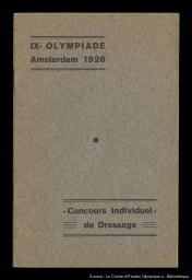 Sports équestres : concours individuel de dressage : IXe Olympiade Amsterdam 1928 / Comité d'organisation des Jeux Olympiques d'été d'Amsterdam 1928 | Summer Olympic Games. Organizing Committee. 9, 1928, Amsterdam