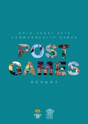 Post Games report : Gold Coast 2018 Commonwealth Games / Office of the Commonwealth Games, Department of Innovation, Tourism Industry Development and the Commonwealth Games | Office of the Commonwealth Games, Department of Innovation, Tourism Industry Development and the Commonwealth Games