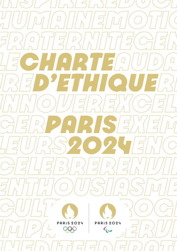 Charte éthique : Paris 2024 / Comité d'organisation des Jeux Olympiques et Paralympiques de Paris 2024 | Summer Olympic Games. Organizing Committee. 33, Paris, 2024