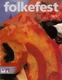 Folkefest : å lage - en Olympisk oppgave ? : Lillehammer '94 / Lillehammer Olympiske Organisasjonskomité, Kultur - Folkelivsavdelingen | Kolaas, Tone