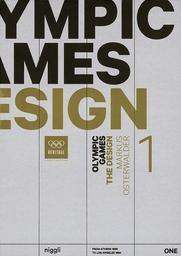 Olympic Games : the design : from Athens 1896 to Tokyo 2020 / Markus Osterwalder | Osterwalder, Markus