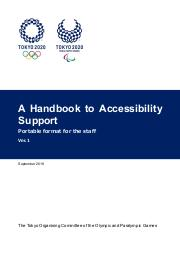A handbook to accessibility support : portable format for the staff / The Tokyo Organising Committee of the Olympic and Paralympic Games | Summer Olympic Games. Organizing Committee. 32, 2020, Tokyo