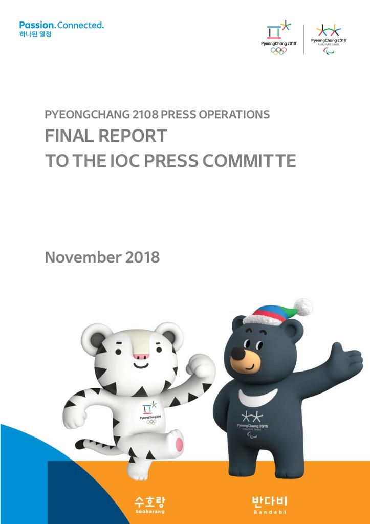 Final report to the IOC Press Committe[e] : PyeongChang 2018 press operations / The PyeongChang Organizing Committee for the 2018 Olympic & Paralympic Winter Games | Olympic Winter Games. Organizing Committee. 23, 2018, PyeongChang