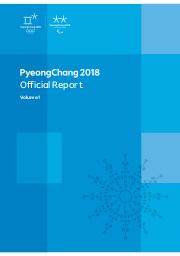PyeongChang 2018 Official Report / The PyeongChang Organising Committee for the XXIII Olympic and Paralympic Winter Games | Olympic Winter Games. Organizing Committee. 23, 2018, PyeongChang