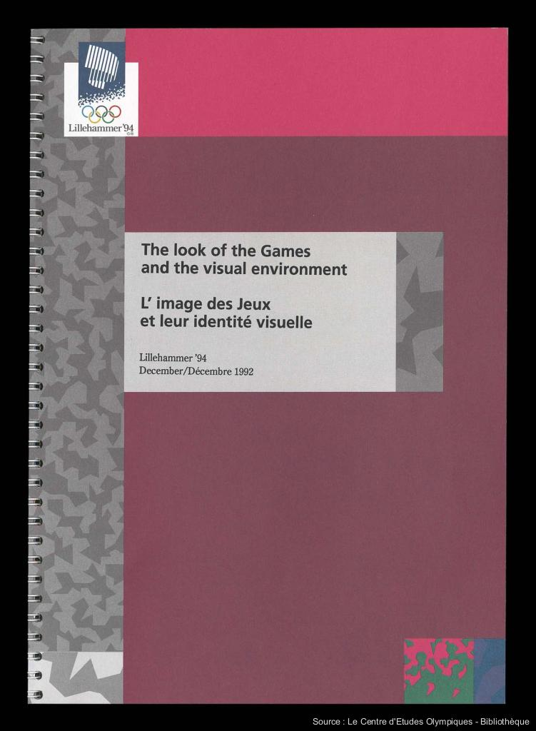 The look of the Games and the visual environment : Lillehammer '94 = L'image des Jeux et leur identité visuelle : Lillehammer '94 / The Lillehammer Olympic Organising Committee | Olympic Winter Games. Organizing Committee. 17, 1994, Lillehammer
