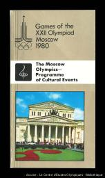 Games of the XXII Olympiad Moscow 1980 : the Moscow olympics programme of cultural events / OCOG-80 | Summer Olympic Games. Organizing Committee. 22, 1980, Moskva