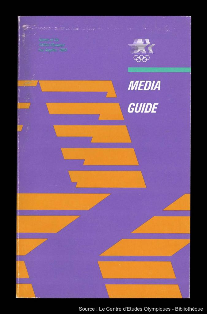 Handbook for press, radio, television, journalists : Games of the XXIIIrd Olympiad Los Angeles 1984 | Summer Olympic Games. Organizing Committee. 23, 1984, Los Angeles