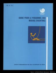 Guide pour le personnel des médias (yachtin) = Media / press personnel guide book (yachting) / Seoul Olympic Organizing Committee   Summer Olympic Games. Organizing Committee. 24, 1988, Séoul