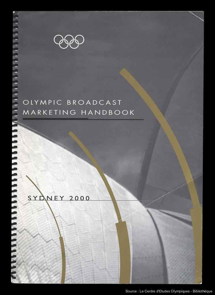 Olympic broadcast marketing handbook : Sydney 2000 / [produced by Meridian Management SA for the International Olympic Committee] | Comité international olympique. Département du marketing