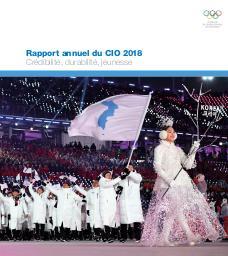 Rapport annuel du CIO 2018 : crédibilité, durabilité et jeunesse / Comité International Olympique   International Olympic Committee